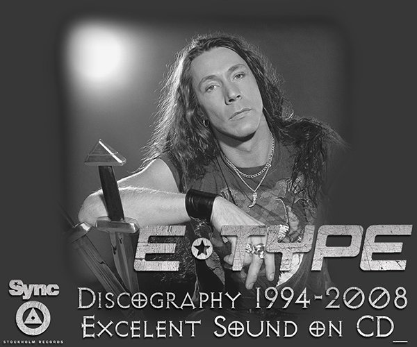 E-TYPE «Discography» (11 x CD • Stockholm Records, Scandinavian • 1994-2008)