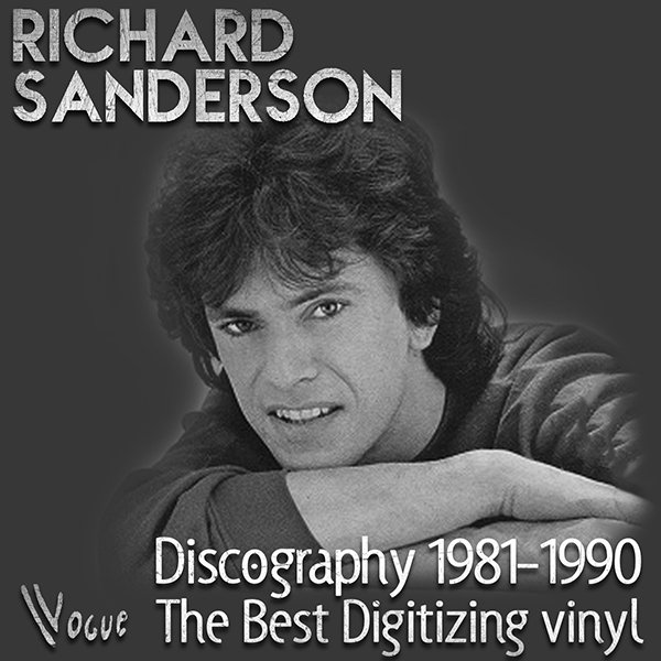 RICHARD SANDERSON «Discography on vinyl» (4 x LP + CD • Intercord Ton GmbH • 1981-1990)
