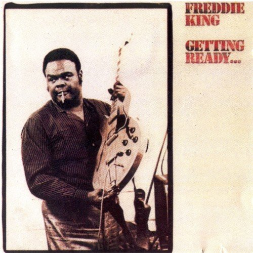 Freddie King - Getting Ready... (1970)