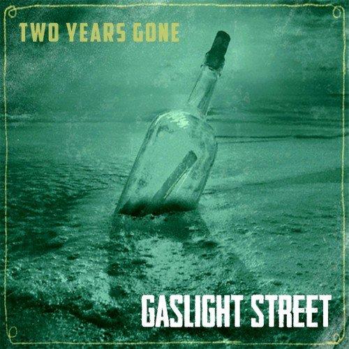Gaslight Street - Two Years Gone (2016)