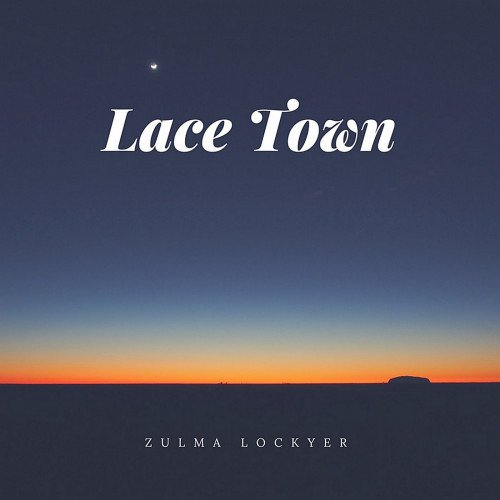 Zulma Lockyer - Lace Town (2018)