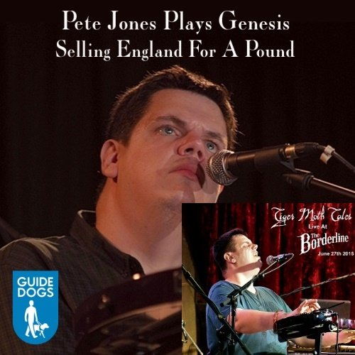 Tiger Moth Tales - Live At The Borderline / Pete Jones Plays Genesis: Selling England For A Pound (2015) [Web Release]