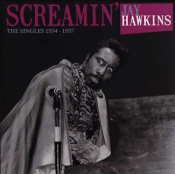 Screamin' Jay Hawkins - The Singles 1954-1957 (2017)