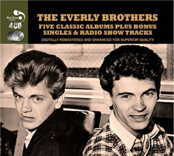 The Everly Brothers - Five Classic Albums Plus Bonus Singles & Radio Show Tracks [4CD Remastered Box Set] (2012)