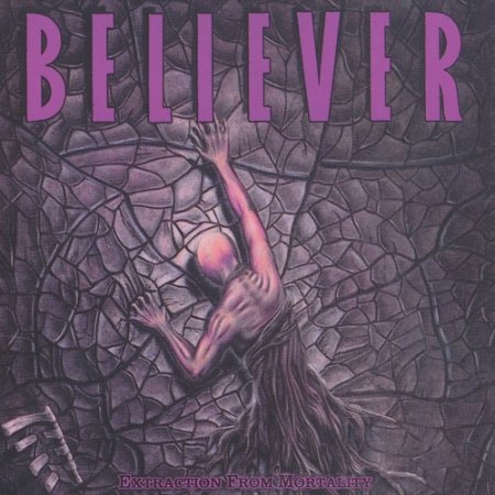 Believer - Extraction From Mortality (1989, Re-Released 2007)