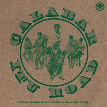 VA - Calabar-Itu Road: Groovy Sounds From South Eastern Nigeria 1972-1982 (2017)