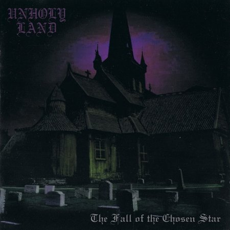 Unholy Land ‎- The Fall of the Chosen Star (2003)