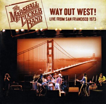 The Marshall Tucker Band - Way Out West. Live From San Francisco 1973 (2010)
