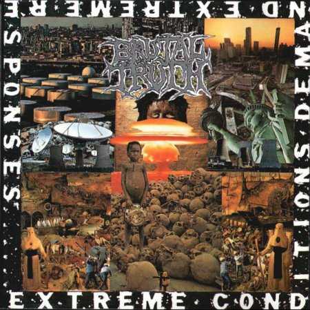 Brutal Truth - Extreme Conditions Demand Extreme Responses (1992)