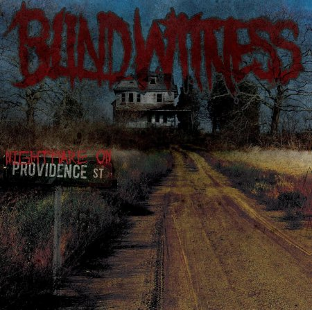 Blind Witness - Nightmare On Providence Street (2010)