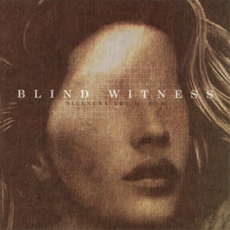 Blind Witness - Silences Are Words (2008)
