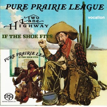 Pure Prairie League - Two Lane Highway `75 / If the Shoe Fits `76 [2017 SACD]