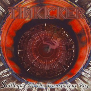 Tinkicker - Soliloguy Of The Transparent Boy (2008)