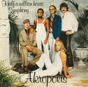 Akropolis - Half A Million Hours Symphony (1979)