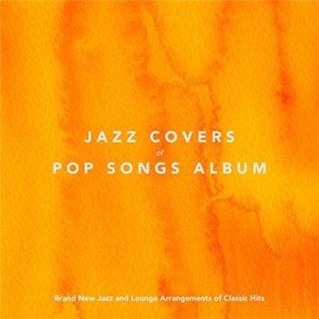 VA - Jazz Covers of Pop Songs Album (2018)