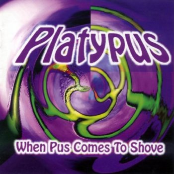 Platypus - When Pus Comes To Shove (1998)