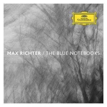 Max Richter - The Blue Notebooks (2004) [Reissue 2015]