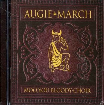 Augie March - Moo, You Bloody Choir (2006)