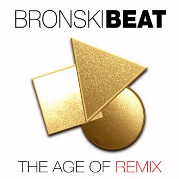Bronski Beat - The Age of Remix (2018)