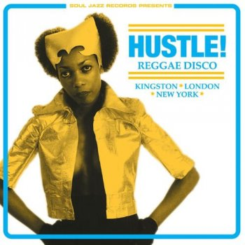 VA - Soul Jazz Records Presents Hustle! Reggae Disco - Kingston, London, New York (2017)