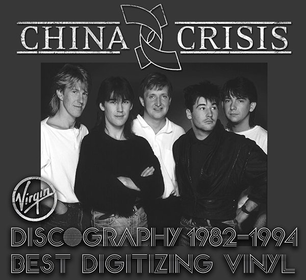 CHINA CRISIS «Discography on vinyl» (6 x LP • Virgin Records Limited • 1982-1994)