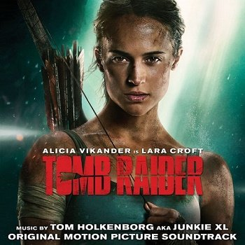 Tom Holkenborg aka Junkie XL - Tomb Raider OST (2018)