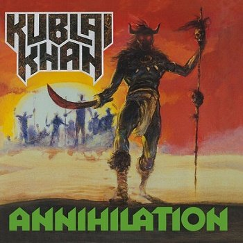Kublai Khan - Annihilation (2017)