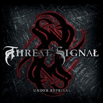 Threat Signal - Under Reprisal (2006)