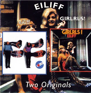 Eiliff - Eiliff / Girlrls! (1971 / 1972)