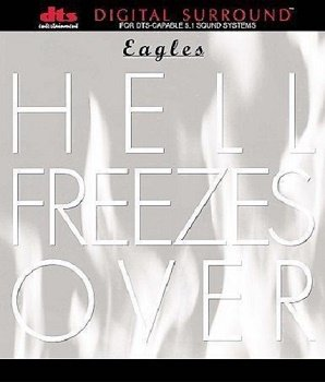 Eagles - Hell Freezes Over [DTS] (1997)