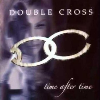 Double Cross - Time After Time (2004)