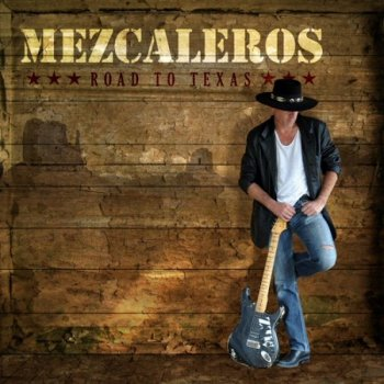 Mezcaleros - Road To Texas (2011)