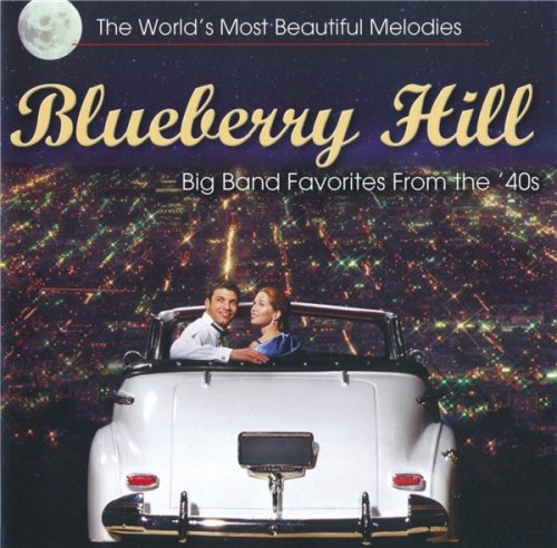 VA - Blueberry Hill: Big Band Favorites From The '40s (2006)