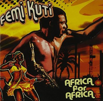 Femi Kuti - Africa for Africa (2010)