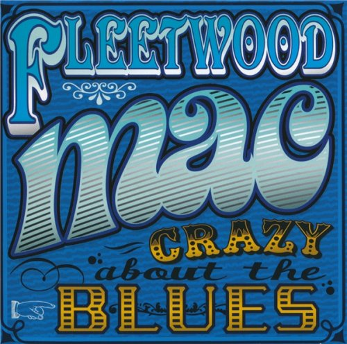 Fleetwood Mac - Crazy About The Blues (2010)