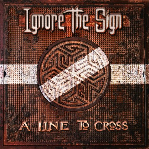 Ignore The Sign - A Line To Cross (2018)