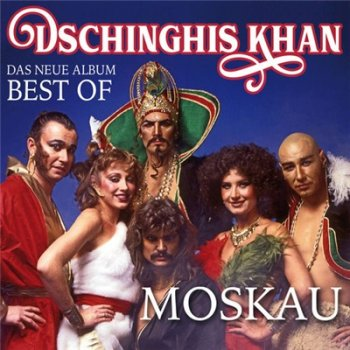 Dschinghis Khan - Moskau - Das Neue Best Of Album (2018)