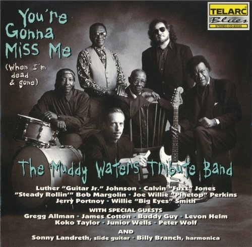 The Muddy Waters Tribute Band - You're Gonna Miss Me (When I'm Dead & Gone) (1996)