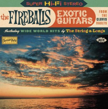 "The Fireballs & The String-A-Longs - Exotic Guitars: From The Clovis Vaults - Including ""World Wide Hits"" (2010)"