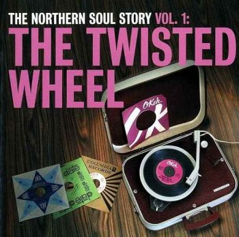 VA - The Northern Soul Story Volume 1: The Twisted Wheel (2007)