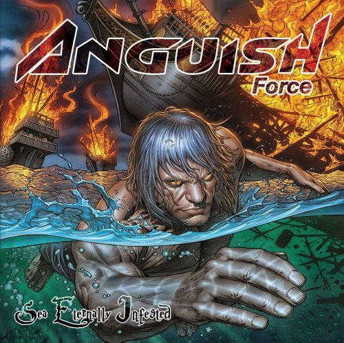 Anguish Force - Sea Eternally Infested (2014)