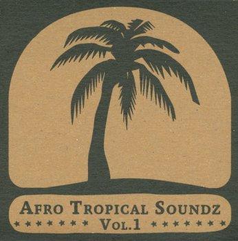 VA ? Afro Tropical Soundz Vol.1 (2010)