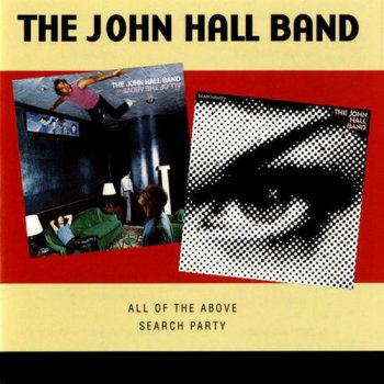 The John Hall Band - All Of The Above & Search Party (2009)