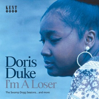 Doris Duke - I'm A Loser - The Swamp Dogg Sessions... And More (2005)