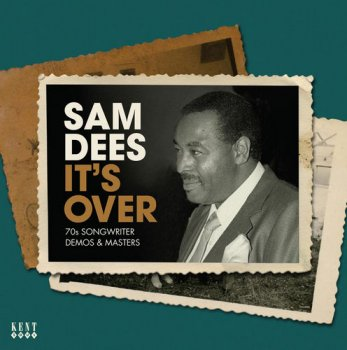 Sam Dees - It's Over - 70s Songwriter Demos & Masters (2015)