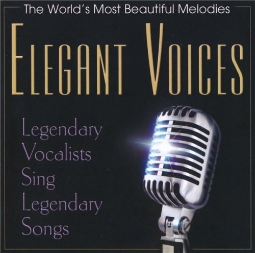 VA - Elegant Voices: Legendary Vocalists Sing Legendary Songs (2008)