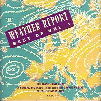 Weather Report - Best Of Weather Report Vol. 1 (1990)