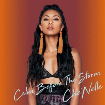 Che'Nelle - Calm Before the Storm (2017)