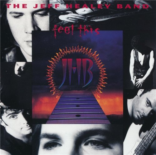 The Jeff Healey Band - Feel This (1992)