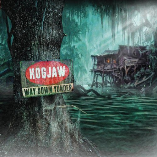 Hogjaw - Way Down Yonder (2018)